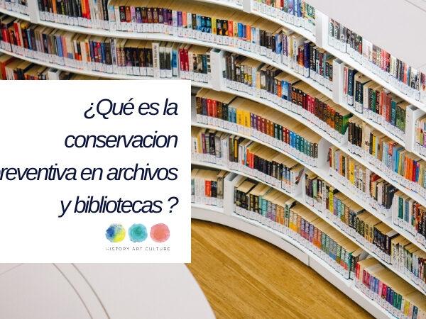 conservacion preventiva en archivos y bibliotecas